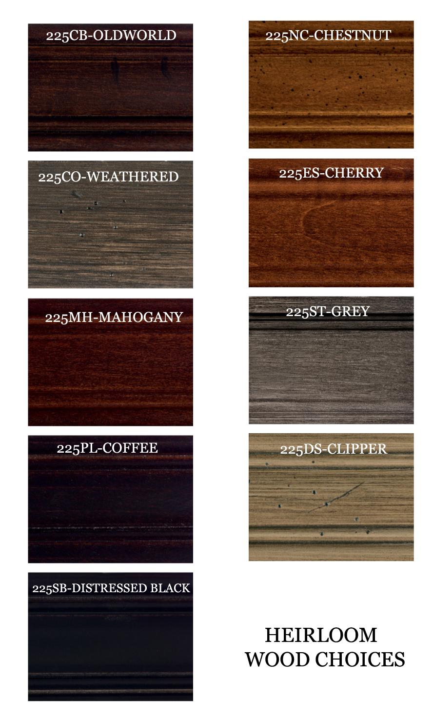 Heirloom Wood Finish Options